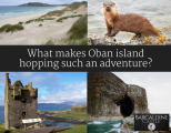 What Makes Oban Island Hopping Such an Adventure?